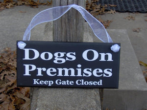 Dogs On Premises Keep Gate Closed Wood Vinyl Sign Pet Supplies Private Property Sign Outdoor Garden Sign Wall Hanging Dog Sign Home Decor