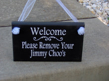 Load image into Gallery viewer, Welcome Please Remove Your Jimmy Choo's Wooden Vinyl Sign Home Decor Door Hanger Unique Gift Polite Kindly Remove Take Shoes Off Sign