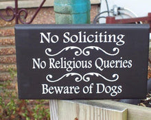 Load image into Gallery viewer, No Soliciting No Religious Queries Beware of Dogs Wood Vinyl Sign Pet Supply Outdoor Sign Porch Sign Entry Door Hanger Home Decor Gate Patio