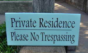 Private Residence Please No Trespassing Wood Vinyl Sign Outdoor Decor Backyard Fence Front Yard Decor Porch Wall Hanging Home Door Signage - Heartfelt Giver