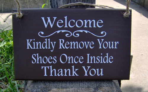 Signs For Home Welcome Kindly Remove Your Shoes Once Inside Thank You Wood Sign Vinyl Sign Front Porch Entry Door Plaque Real Estate Gifts