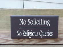 Load image into Gallery viewer, No Soliciting No Religious Queries Wood Vinyl Sign Door Hanger Porch Sign Door Sign Door Decor Garden Decor Gate Fence Home Signs Yard Art