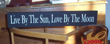 Load image into Gallery viewer, Live By The Sun, Love By The Moon Wood Sign Vinyl Block Sign Shelf Sitter Wall Hanging Plaque Wedding Bedroom Kids Room Entryway Home Decor - Heartfelt Giver