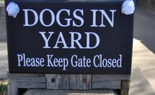 Load image into Gallery viewer, Dog In Yard Keep Gate Closed Wood Vinyl Sign Warning Pet Supply Gate Fence Signage