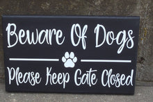 Load image into Gallery viewer, Beware of Dogs Please Keep Gate Closed Wood Vinyl Sign Paw Print Front Yard Pet Decor