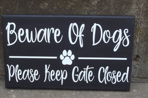 Beware of Dogs Please Keep Gate Closed Wood Vinyl Sign Paw Print Front Yard Pet Decor