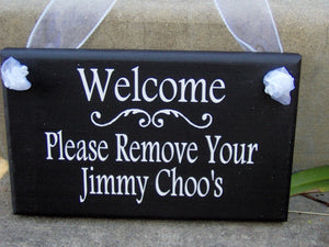 Welcome Please Remove Your Jimmy Choo's Wooden Vinyl Sign Home Decor Door Hanger Unique Gift Polite Kindly Remove Take Shoes Off Sign