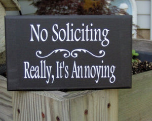 No Soliciting Really It's Annoying Wood Vinyl Sign Do Not Disturb Wooden Signs For Home Decor Signs Door Decor Yard Sign Gate Sign Outdoor - Heartfelt Giver