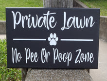 Load image into Gallery viewer, Private Lawn No Pee Poop Zone Wood Vinyl Sign Paw Print Outdoor Fence Sign Front Yard Decor Pet Theme Signs For Home Pet Items Dog Lover Art