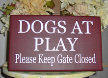 Load image into Gallery viewer, Dogs At Play Please Keep Gate Closed Wood Vinyl Sign Dog Sign Front Door Decor Door Sign Dog Lover Pet Supply Door Hanger Housewarming Gift