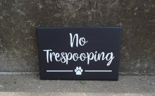 Load image into Gallery viewer, No Trespooping Wood Vinyl Front Yard Dog Sign Home or Business