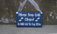 Load image into Gallery viewer, Keep Gate Closed No Matter What The Dogs Tell You Wood Vinyl Sign Backyard Decor Gate Pet Decor