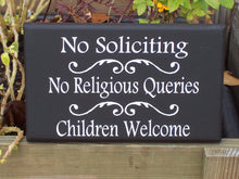 Load image into Gallery viewer, No Soliciting No Religious Queries Children Welcome Wood Vinyl Door Sign Front Porch Wall Decor Outdoor Yard Sign Gate Plaque Fundraiser