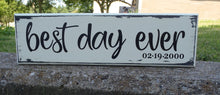 Load image into Gallery viewer, Best Day Ever Personalized Date Sign Wood Vinyl Decorative Block Sign for Wedding Anniversary New Baby Display In Nursery On Tabletop Wall