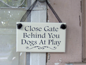 Close Gate Behind You Dogs Play Wood Vinyl Outdoor Sign Farmhouse Gate Sign Yard Decoration Sign - Heartfelt Giver