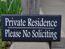 Load image into Gallery viewer, Private Residence Please No Soliciting Wood Signs Vinyl Sign Keep Out Strangers Home Door Decor Driveway Garage Porch Outdoor Wall Hanging