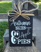 Load image into Gallery viewer, Fall Signs Harvest Sign Autumn Skies Pumpkin Pies Wood Tag Signs Front Door Decor Entry Porch Wall Decor Wreath Accent Outdoor Decorations - Heartfelt Giver
