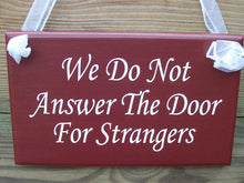 Load image into Gallery viewer, We Do Not Answer The Door For Strangers Wood Sign Vinyl Primitive County Rustic Red Door Hanger Housewarming Gift New House Home Decor Sign