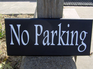 No Parking Sign Wood Signs Vinyl Sign Custom Signs For Driveway Hang on Garage Wall or Post or Privacy Gate for Residences or Businesses Art