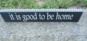 Good To Be Home Wood Vinyl Block Sign With Ribbon Edging Decorative Table Sign Housewarming Gift Everyday Home Sign Porch Decor Wall Decor