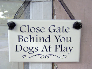 Close Gate Behind You Dogs Play Wood Vinyl Outdoor Sign Farmhouse Gate Sign Yard Decoration Sign