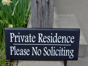 Private Residence Please No Soliciting Wood Vinyl Signs for Homes and Businesses - Heartfelt Giver