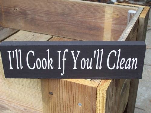 I'll Cook If You'll Clean Wood Vinyl Sign Plaque Kitchen Sign Barbecue Porch Sign Fun Funny Wood Block Shelf Sitter Wall Hanging Wall Sign