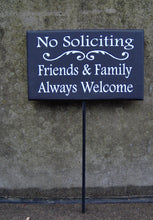 Load image into Gallery viewer, No Soliciting Friends Family Always Welcome Wood Vinyl Stake Front Yard Sign Entryway Exterior House Signs Personalized Directional Signs - Heartfelt Giver