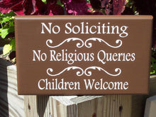 Load image into Gallery viewer, No Soliciting No Religious Queries Children Welcome Sign Wood Sign Vinyl Country Brown Outdoor Yard Art School Sports Kids Girl Scouts Boys