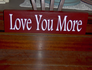 Love You More Wood Vinyl Sign Rustic Red Farmhouse Style Valentines Gift Shelf Sitter Table Sign Wall Hanging Wall Decor Anniversary Gift