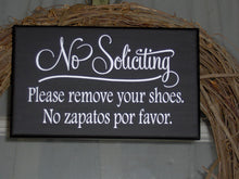 Load image into Gallery viewer, No Soliciting Signs Please Remove Shoes Sign No Zapatos Por Favor Wood Vinyl Sign English Spanish Take Shoes Off Family Sign Wood Plaque Art