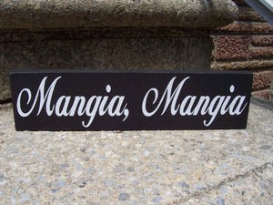 Mangia Mangia Wood Vinyl Sign Eat Eat in Italian Shelf Sitter Wall Hanging Kitchen Touch Italy Tuscan Home Decor Accent Wooden Block Plaque - Heartfelt Giver
