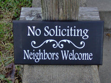 Load image into Gallery viewer, No Soliciting Sign Neighbors Welcome Sign Wood Vinyl Door Sign Privacy House Sign Outdoor Yard Signs Wood Signs Sayings Housewarming Gift - Heartfelt Giver