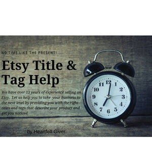 SEO Help Custom Product Listing Title Tags Assistance Title Tag Critique for Online Business Owner Etsy Keyword Help Services Internet Sales - Heartfelt Giver