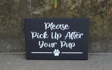 Load image into Gallery viewer, Please Pick Up After Your Pup Wood Vinyl Sign Paw Print Outdoor Front Yard Decor Curb Your Dog Sign Pick Up Poop Sign No Poop Sign Decor