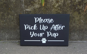 Please Pick Up After Your Pup Wood Vinyl Sign Paw Print Outdoor Front Yard Decor Curb Your Dog Sign Pick Up Poop Sign No Poop Sign Decor