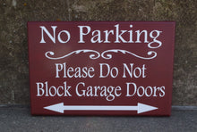 Load image into Gallery viewer, No Parking Please Do Not Block Garage Doors Wood Vinyl Sign Outdoor Driveway Sign Do Not Park Here Front Yard Decor Arrow Directional Sign - Heartfelt Giver