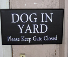 Load image into Gallery viewer, Dog In Yard Please Keep Gate Closed Wood Vinyl Sign Farmhouse Country Family Home Door Fence Gate Decor Warning Outdoor Design Plaque