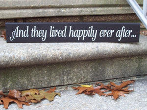 And They Lived Happily Ever After Wood Vinyl Sign Loving Couple Wedding Anniversary Love Sentiment Plaque Shelf Sitter Wall Hang Bride Groom - Heartfelt Giver