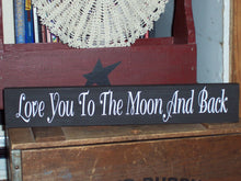 Load image into Gallery viewer, Love You Moon And Back Wood Vinyl Sign Indoor Outdoor Wall Decor Tabletop Signs For Home Decoration Personalized Gifts Quotes On Signs Art