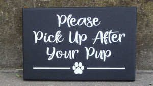 Please Pick Up After Your Pup Dog Wood Vinyl Cute Yard Sign - Heartfelt Giver