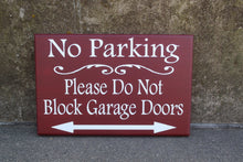 Load image into Gallery viewer, No Parking Please Do Not Block Garage Doors Wood Vinyl Sign Outdoor Driveway Sign Do Not Park Here Front Yard Decor Arrow Directional Sign