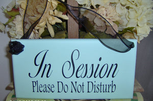 In Session Please Do Not Disturb Wood Business Sign Office Supply Door Hanger - Heartfelt Giver