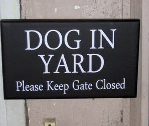 Dog In Yard Please Keep Gate Closed Wood Vinyl Sign Farmhouse Country Family Home Door Fence Gate Decor Warning Outdoor Design Plaque - Heartfelt Giver