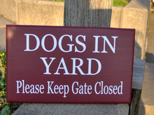 Load image into Gallery viewer, Dog In Yard Please Keep Gate Closed Wood Vinyl Sign Farmhouse Country Family Home Door Fence Gate Decor Warning Outdoor Design Plaque - Heartfelt Giver
