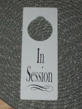 Load image into Gallery viewer, In Session Wood Vinyl Sign Door Hanger Business Retail Shop Spa Salon Massage Therapy Woodworking Personal Custom Decor Unique Gift - Heartfelt Giver