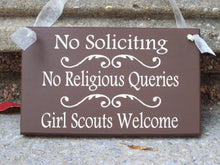 Load image into Gallery viewer, No Soliciting No Religious Queries Girl Scouts Welcome Wood Sign Vinyl Brown Plaque Home Accessories Homestead Farmhouse Style Door Sign - Heartfelt Giver
