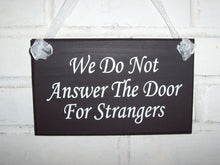 Load image into Gallery viewer, Door Sign For Home We Do Not Answer Door For Strangers Wood Sign Vinyl Home Decor Signs  Front Porch Door Decor Do Not Disturb Door Hanger