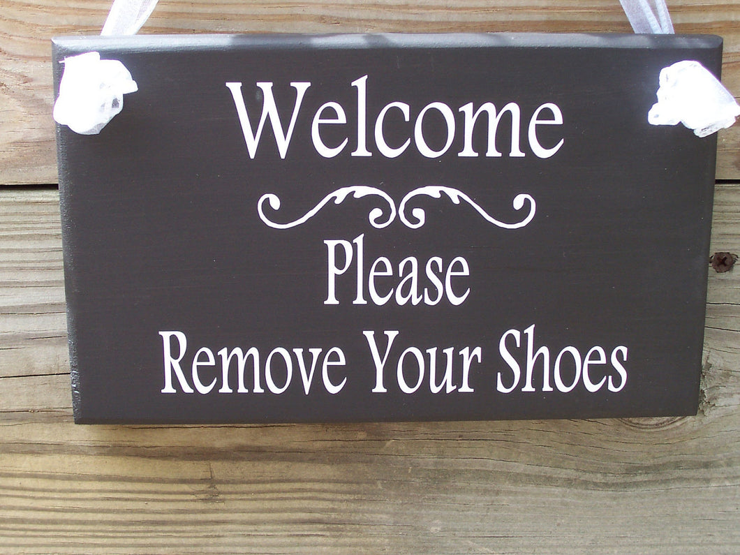 Welcome Please Remove Shoes Wood Vinyl Sign Wooden Sign Door Hanger Family Sign Visitor Guest Custom Home Sign Housewarming Porch Sign Patio