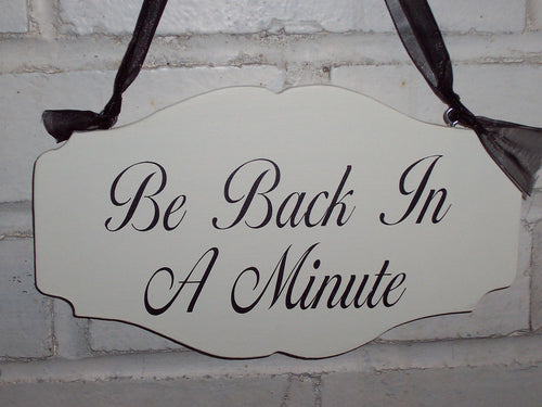 Be Back In A Minute Wood Vinyl Sign Farmhouse Cottage Style Design Business Office Supply Retail Shop Salon Spa Please Wait Door Hanger Sign - Heartfelt Giver